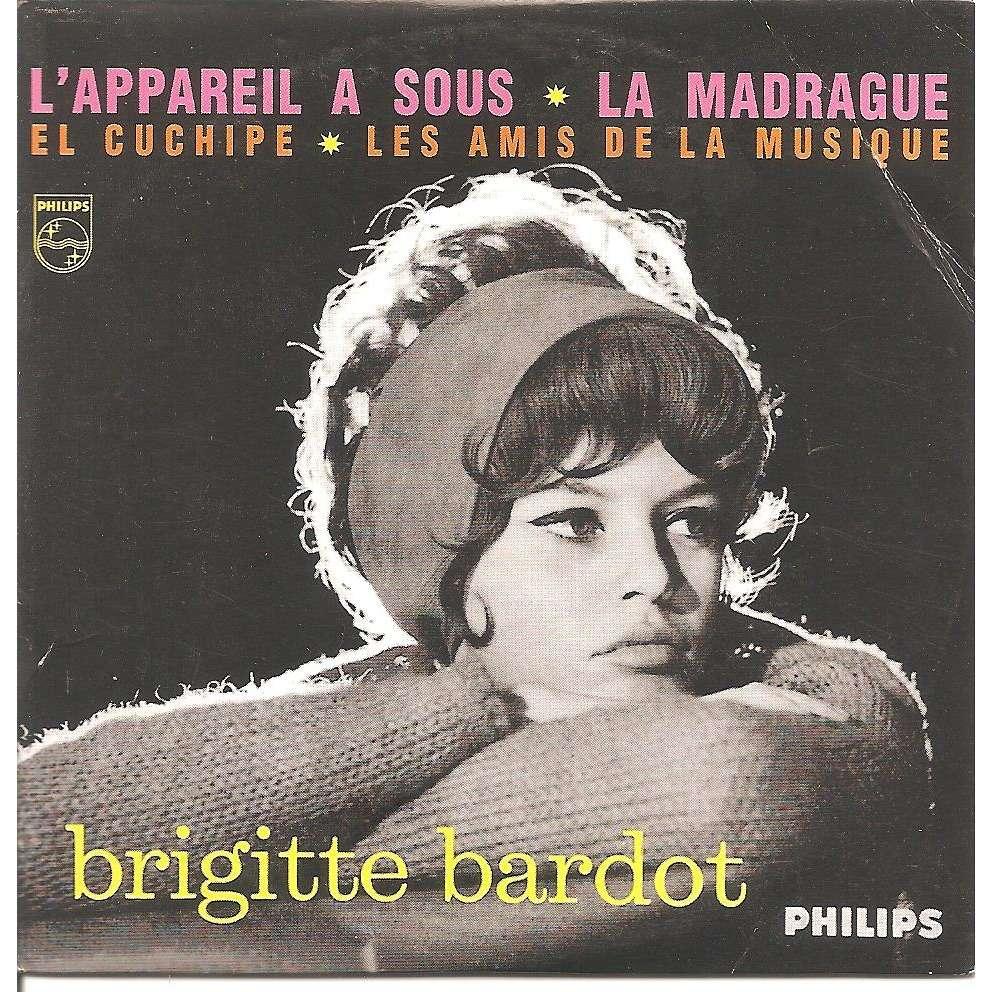 BRIGITTE BARDOT L'appareil sous / La madrague / El cuchipe / Les amis de la musique