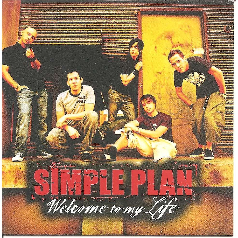 SIMPLE PLAN Welcome to my life / Addicted