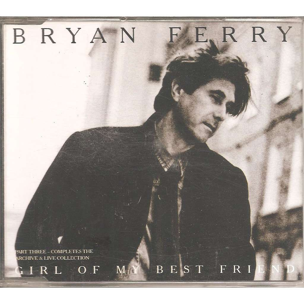 bryan ferry Girl of my best friend / Let's stick together / Boys and girls / The bogus man