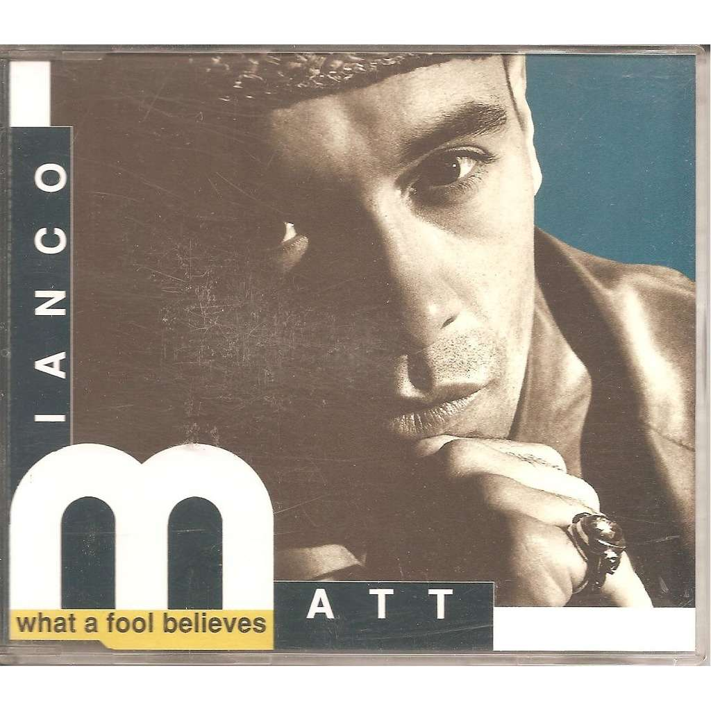 Matt Bianco What a fool believes / Say it's not too late / Samba in your casa