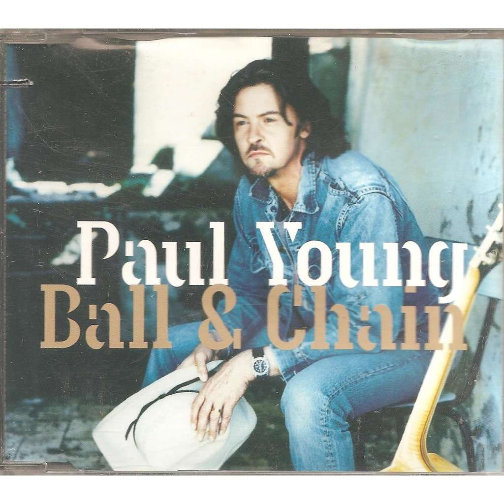 Paul Young Ball & chain / Across the borderline / My my my
