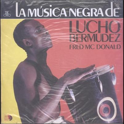 Fred MacDonald & Gerardo Sanson La Musica Negra De Lucho Bermudez