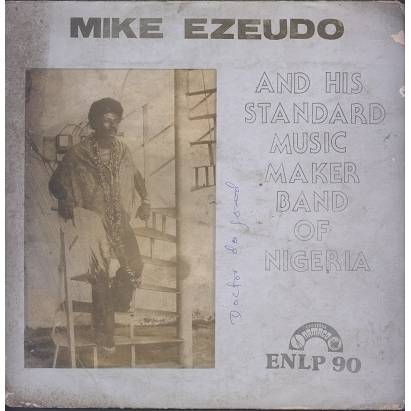 Mike Ezeudo And His Standard Music Maker Band Of Nigeria