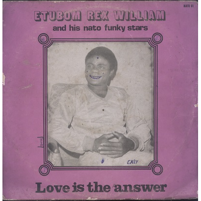 Etubom Rex Williams & His Nato Funky Stars Love Is The Answer