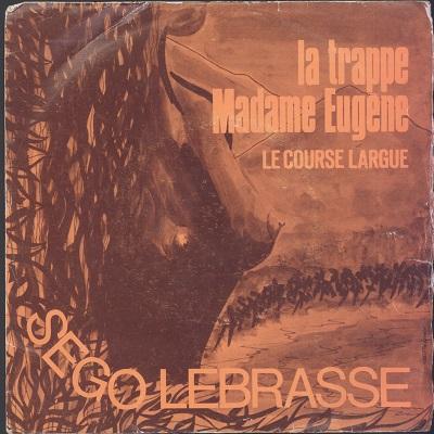 Sego Lebrasse La Trappe Madame Eugène / Le Course Largue