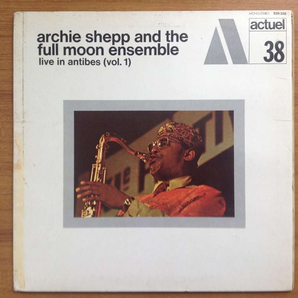Archie Shepp Clifford Thornton Allan Shorter ... Archie Shepp And The Full Moon Ensemble - Live In Antibes (Vol. 1)