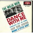 mojo men dance with me