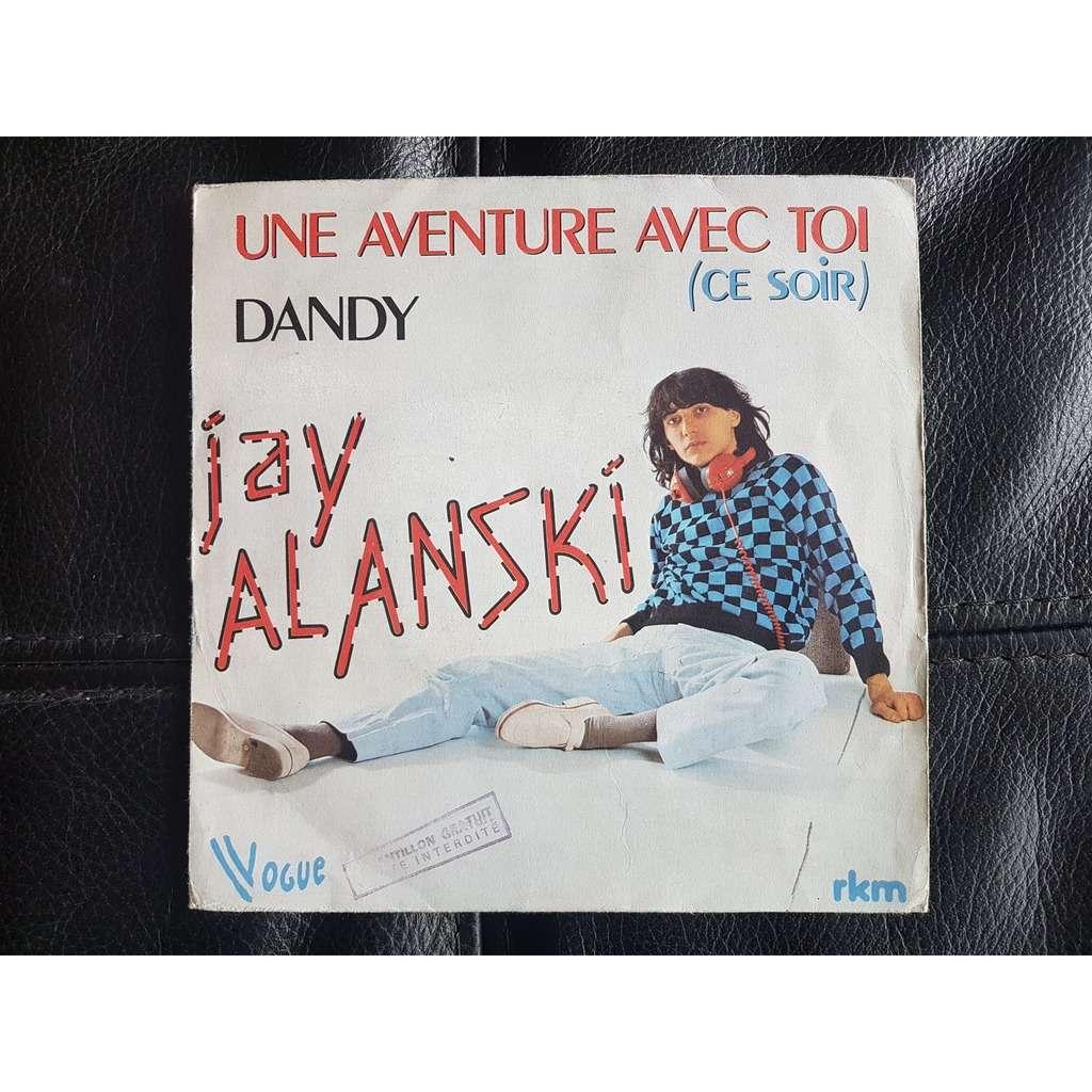 jay alanski une aventure avec toi (ce soir) / dandy