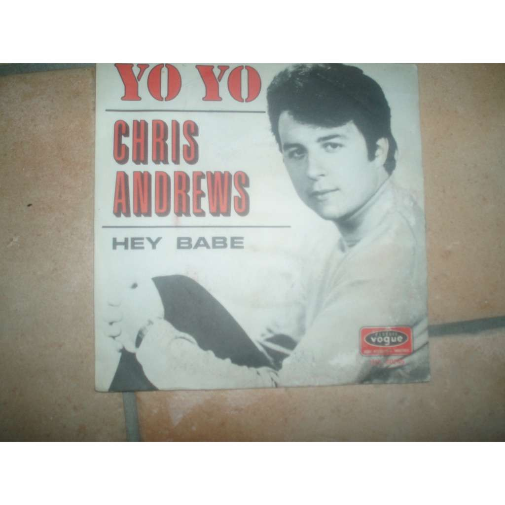 CHRIS ANDREWS YO YO / HEY BABE