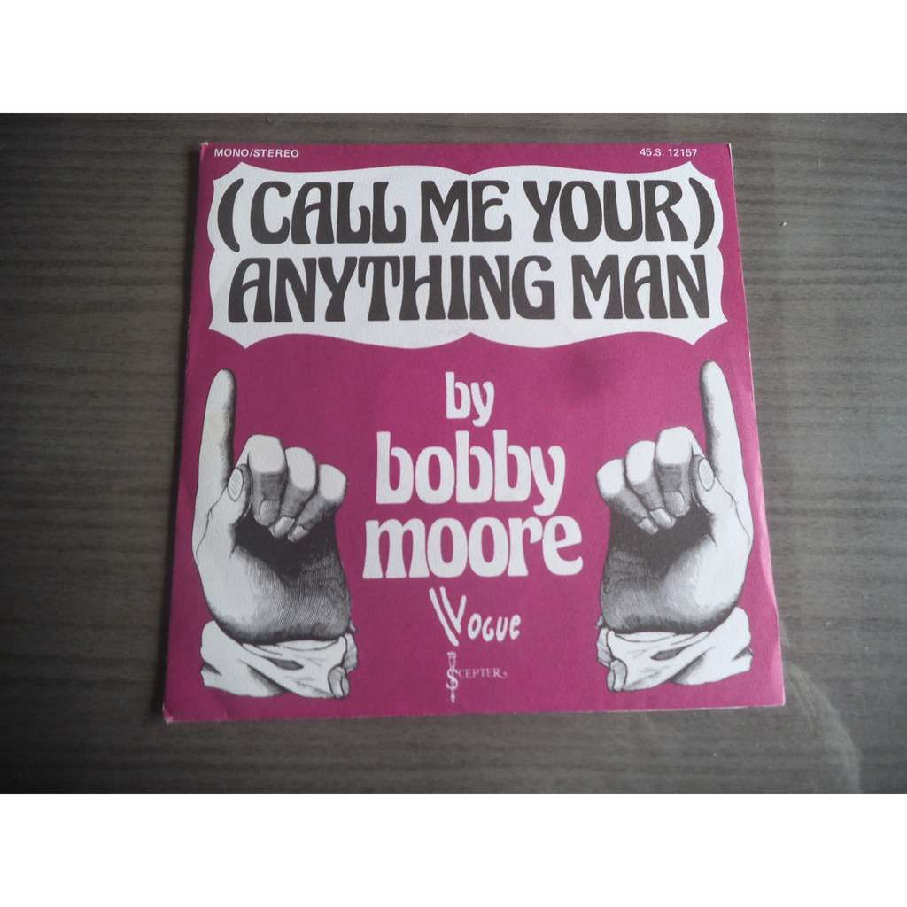 bobby moore (call me your) anything man (part 1) - (call me your) anything man (part 2)