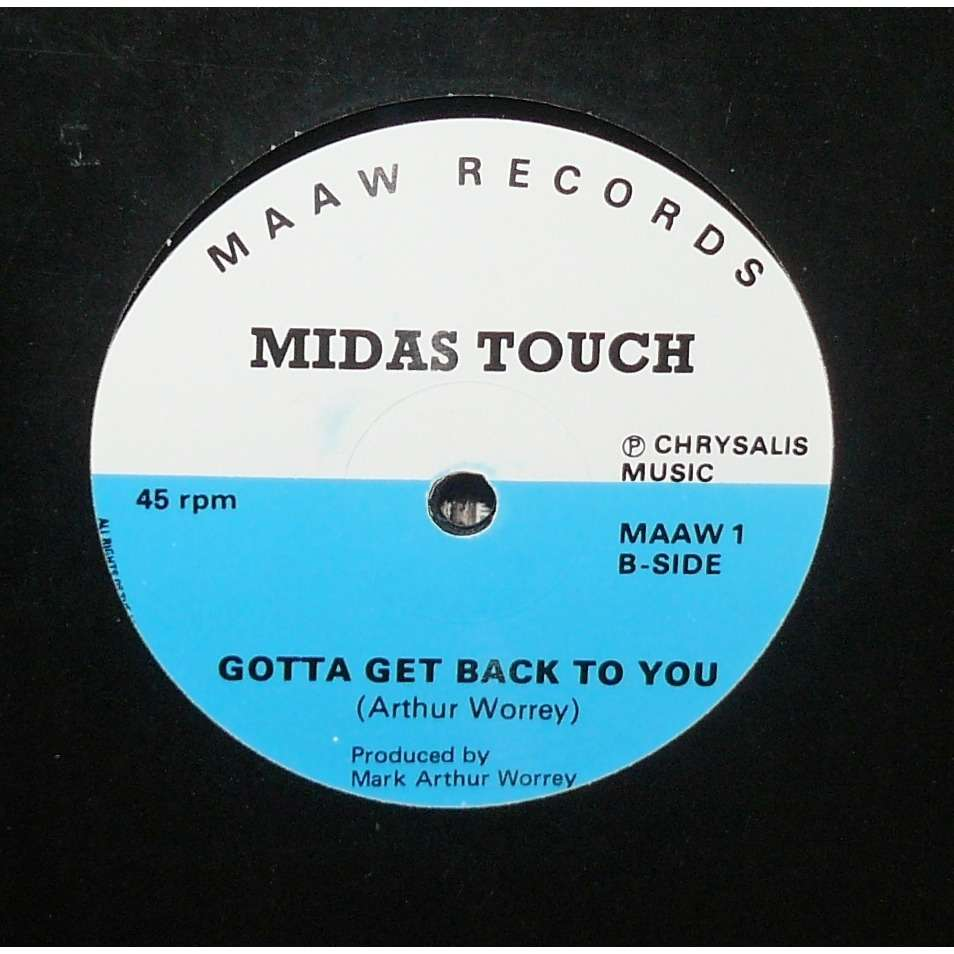 midas touch too musc too soon / gotta get back to you