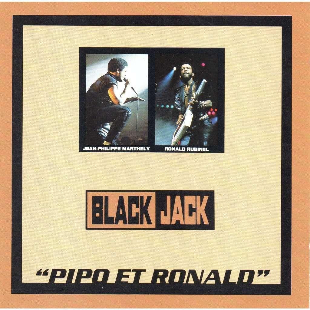JEAN-PHILIPPE MARTHELY-RONALD RUBINEL-BLACK JACK PIPO ET RONALD