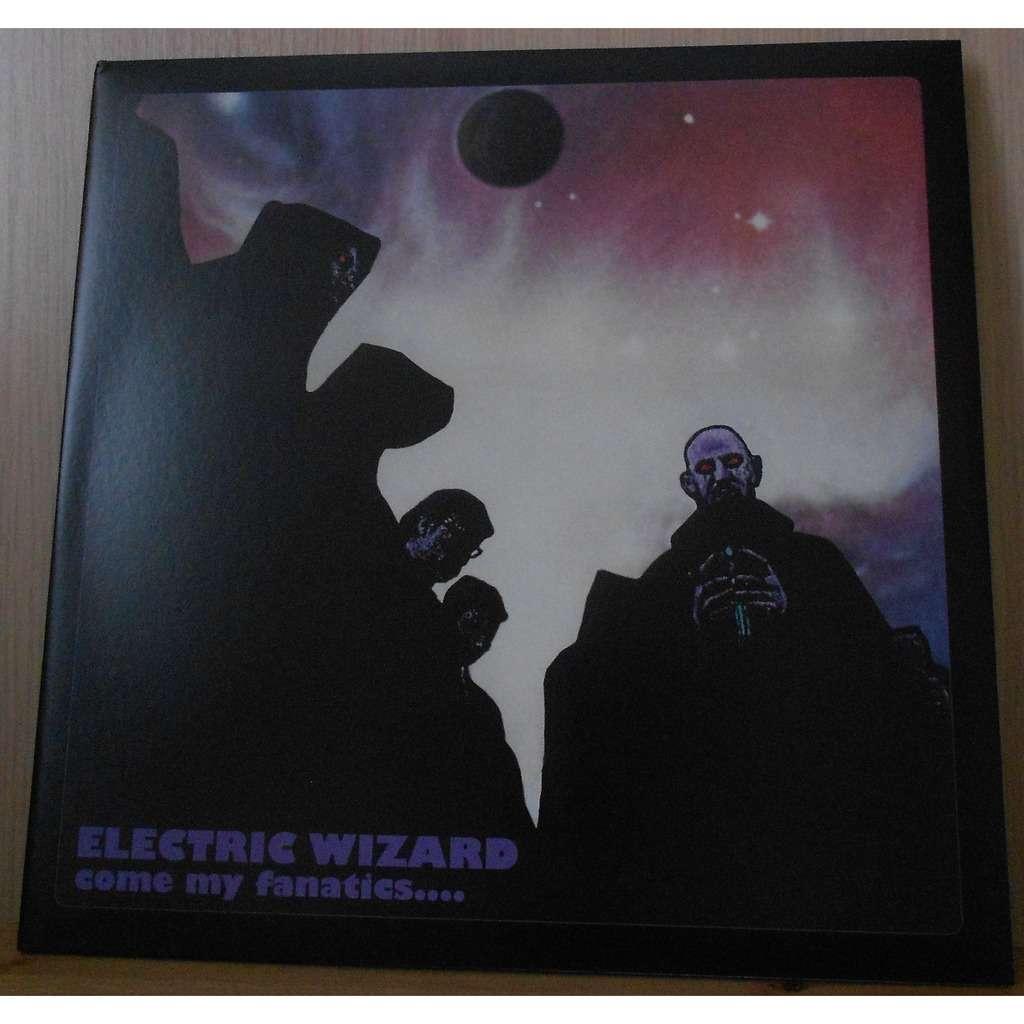 electric wizard Come My Fanatics...