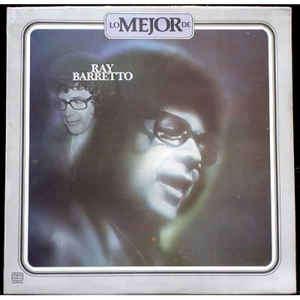 Ray Barretto - Lo Mejor De Ray Barretto - Lo Mejor De