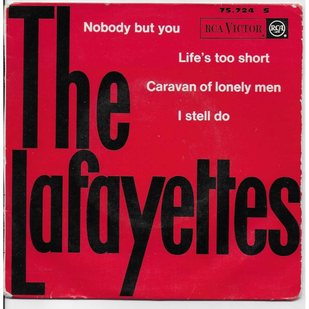 The LAFAYETTES Nobody but you LIFE'S TOO SHORT CARAVAN OF LONELY MEN I STILL DO