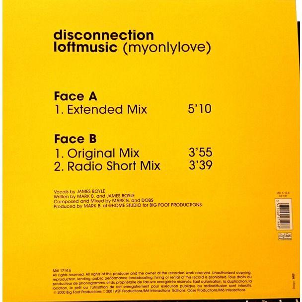DISCONNECTION LOFTMUSIC (MYONLYLOVE) Extended Mix (original French press - 2001 - Maxi 45RPM)