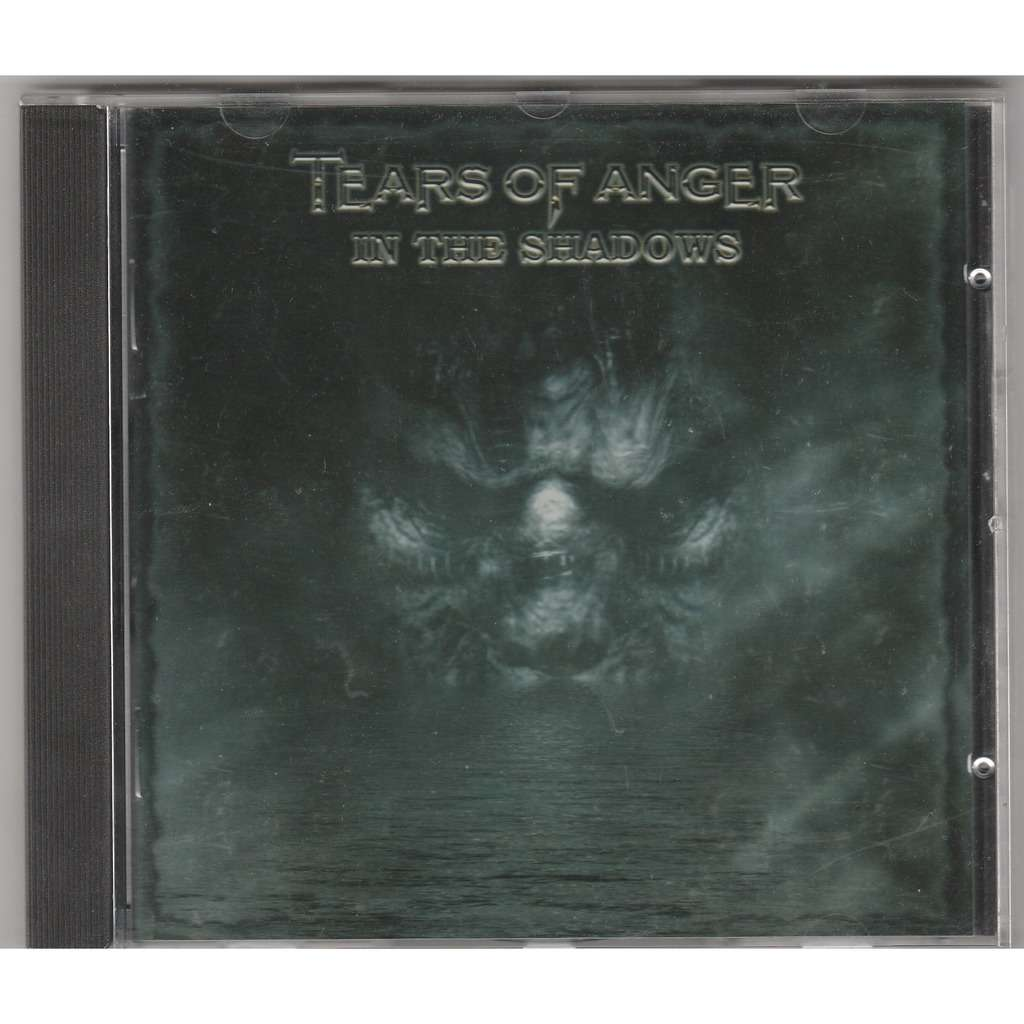 tears of anger in the shadows