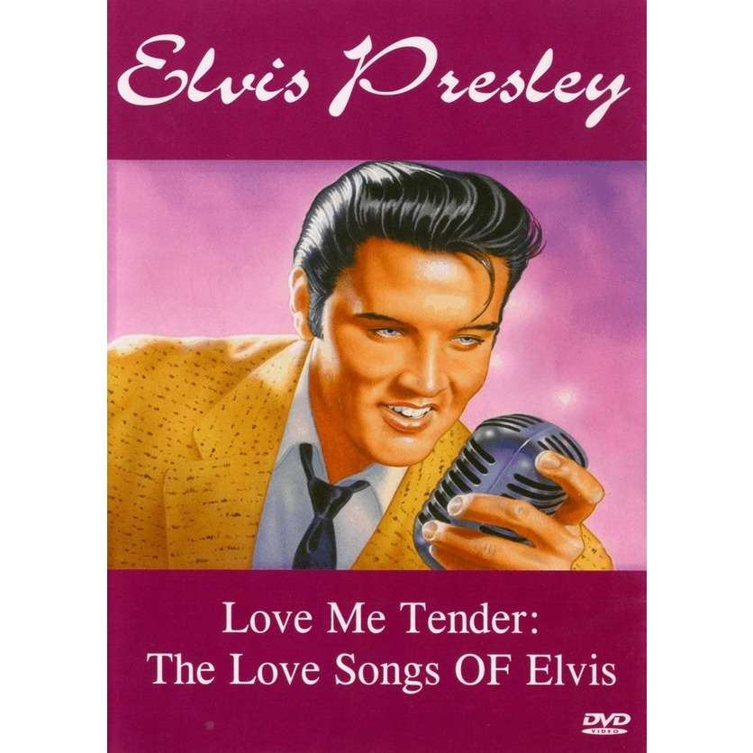Elvis Presley Love Me Tender: The Love Songs Of Elvis