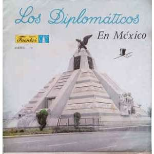 Los Diplomáticos - Los Diplomáticos En Mexico Los Diplomáticos - Los Diplomáticos En Mexico
