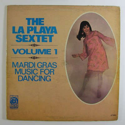 La Playa Sextet La Playa Sextet - Volume 1 - Mardi Gras Music For Dancing