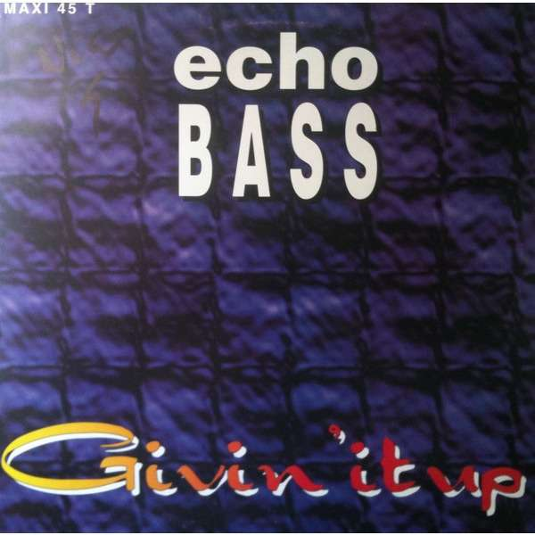 Echo Bass Givin' It Up