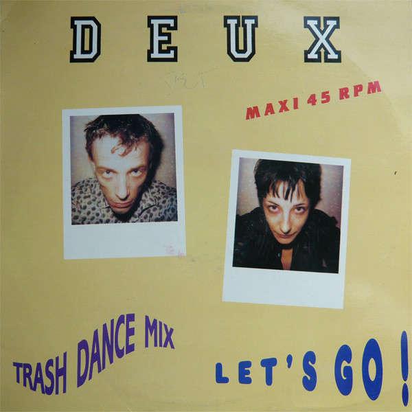 Deux Let's Go (Trash Dance Mix)