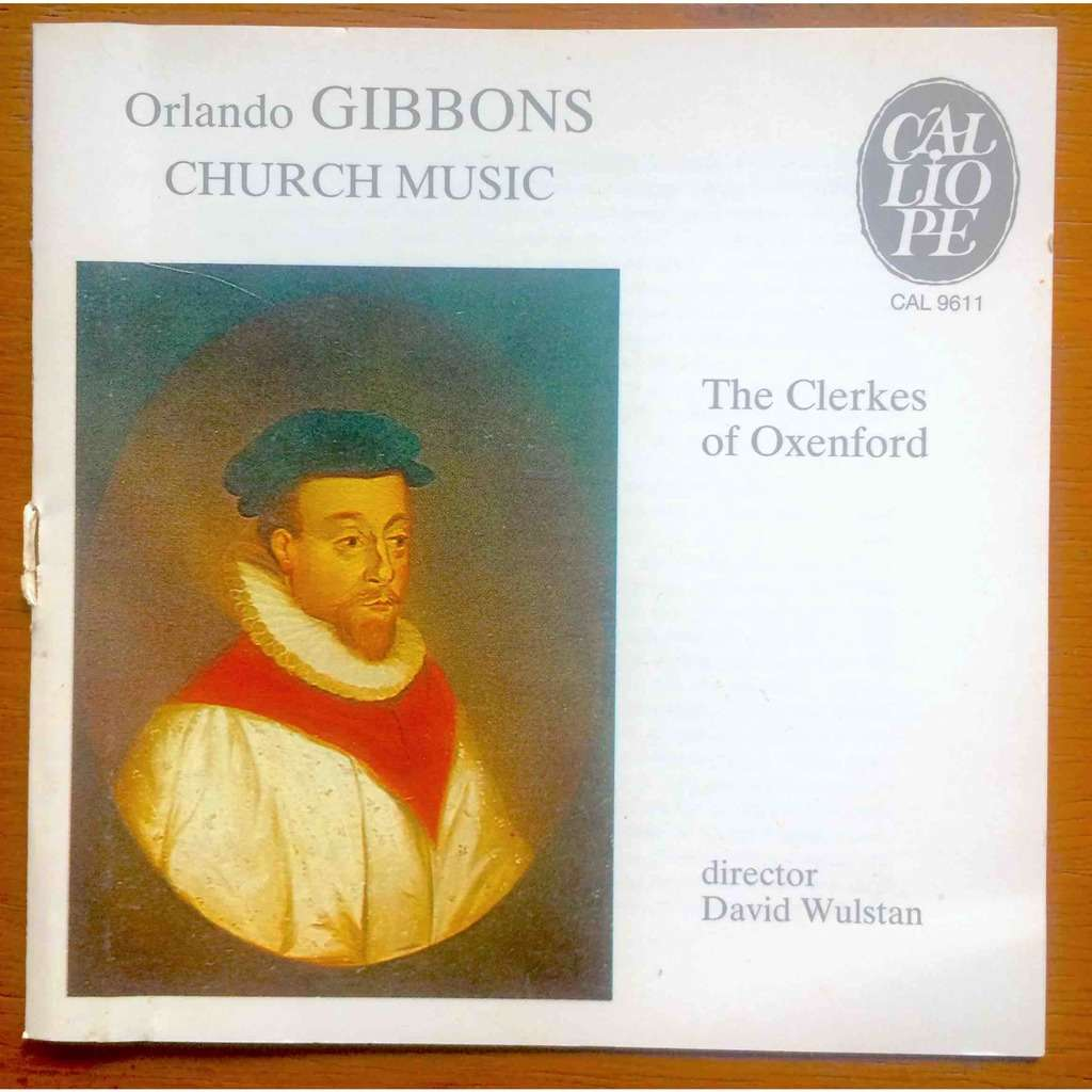Gibbons, Orlando / The Clerkes Of Oxenford Church Music