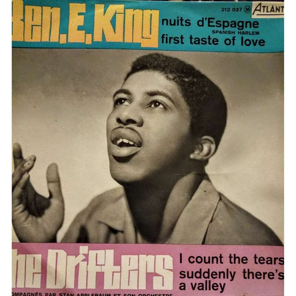 Ben E. King / The Drifters SPANISH HARLEM/FIRST TASTE OF LOVE/I COUNT THE TEARS/SUDDENLY THERE'S A VALLEY