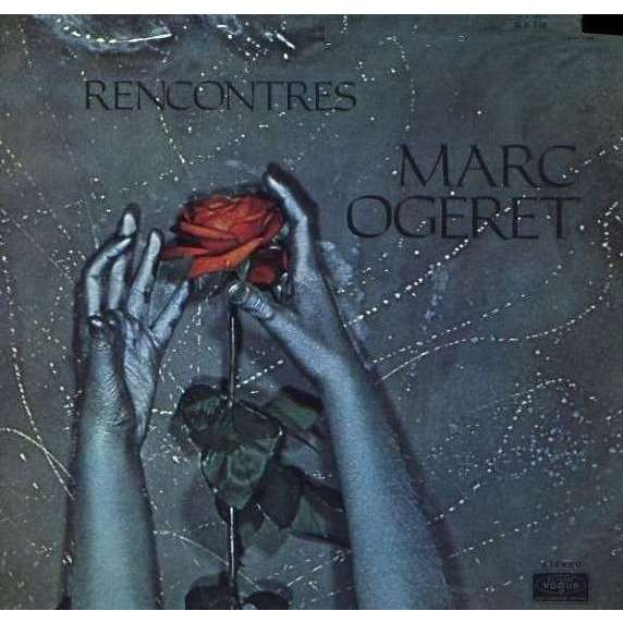 Marc OGERET Rencontres