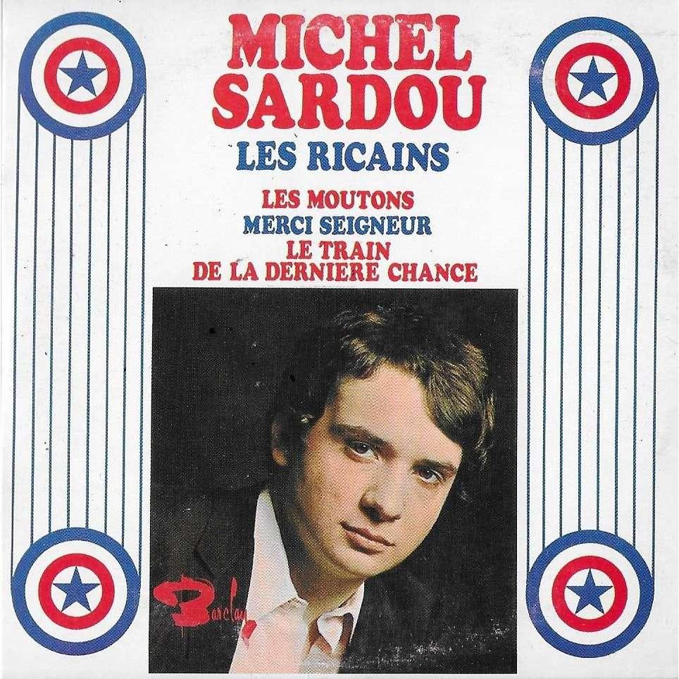 Michel Sardou Les ricains / Les moutons / Merci seigneur / Le train de la derniere chance