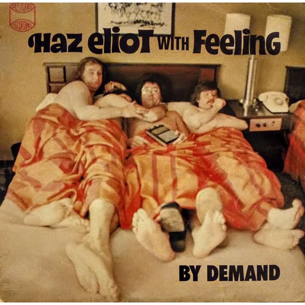 Haz Eliot With Feeling By Demand