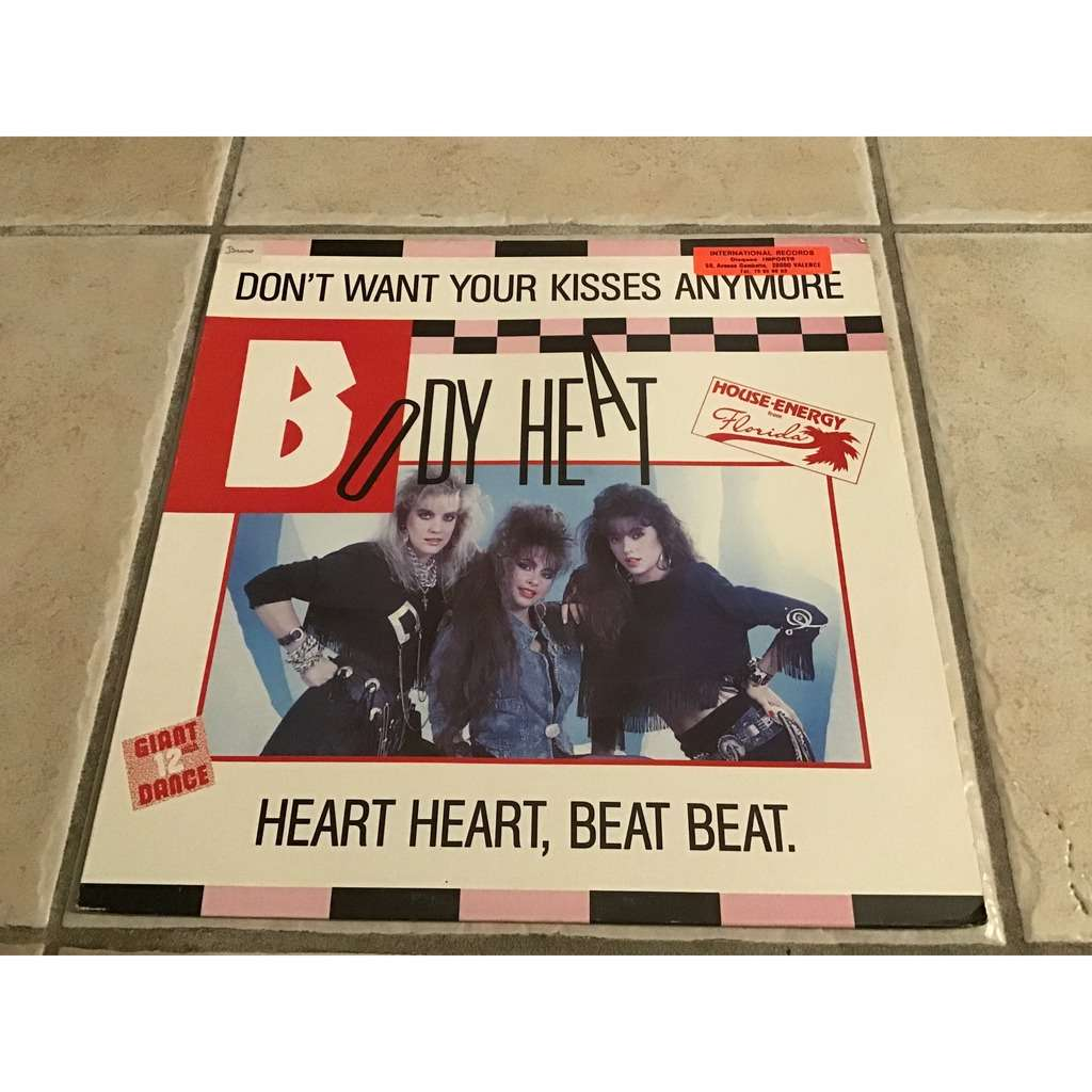 Body heat Don't want your kisses anymore (6,43) / heart heart ( 4,38) ( sizzle records)