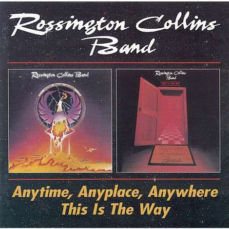 rossington collins band anytime anyplace anywhere this is the way