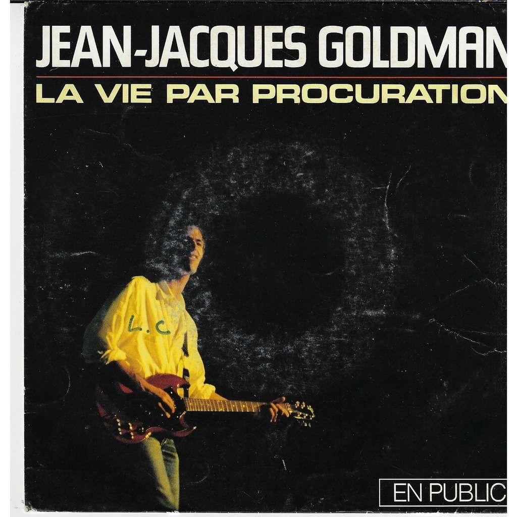 GOLDMAN JEAN JACQUES la vie par procuration ( en public ) / quand la musique est bonne ( live )
