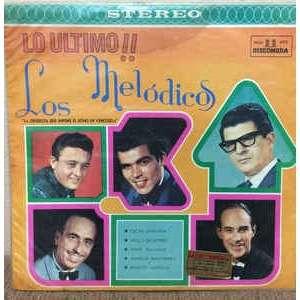 Los Melódicos - Lo Ultimo!! Los Melódicos - Lo Ultimo!!