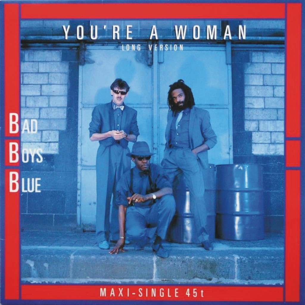 BAD BOYS BLUE YOU'RE A WOMAN