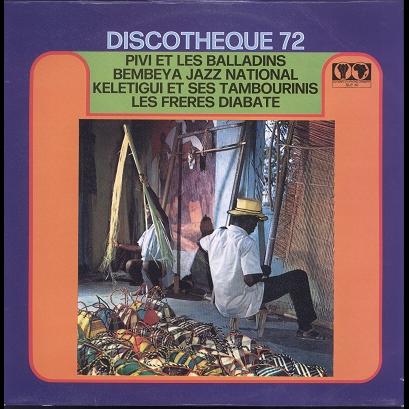 Discotheque 72 (various) Pivi / Bembeya / keletigui / Diabate