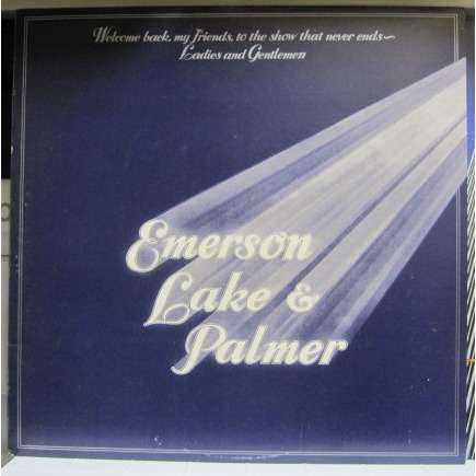 Emerson Lake & Palmer WELCOME BACK MY FRIENDS TO THE SHOW THAT NEVER ENDS