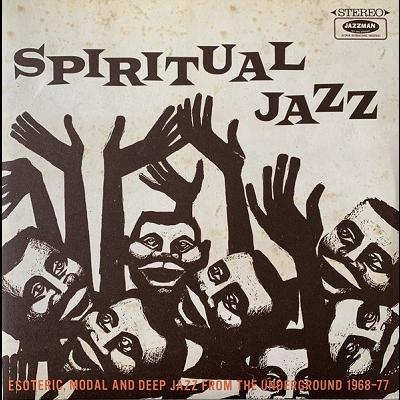 Spiritual Jazz (Various) Esoteric, Modal And Deep Jazz From The Underground 1968-77