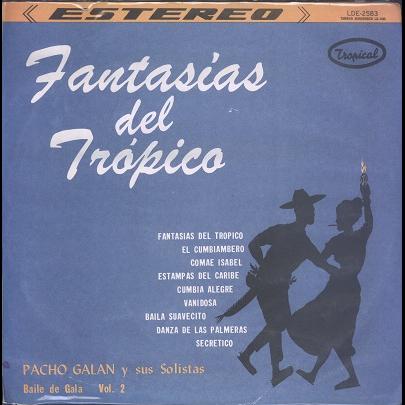 Pacho Galan y sus solistas Fantasias Del Tropical - Baile de gala vol.2