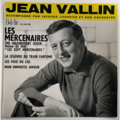 JEAN VALLIN - Les Mercenaires +3 - 45T (EP 4 titres)