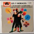 LES 3 HORACES - Les 400 coups +3 - 45T (EP 4 titres)