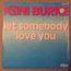 KENI BURKE - Let Somebody Love You/instru - 7'' (SP)