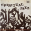 SPIRITUAL JAZZ (VARIOUS) - Esoteric, Modal And Deep Jazz From The Underground 1968-77 - Double 33T Gatefold
