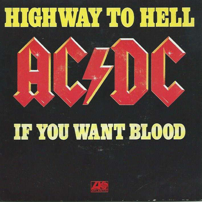 AC DC highway to hell / if you want blood