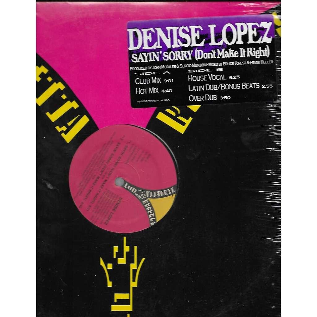 Denise Lopez Sayin' Sorry (Don't Make It Right)