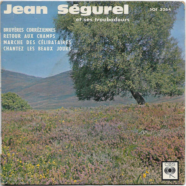JEAN SEGUREL avec ses troubadours BRUYERES CORREZIENNES + 3