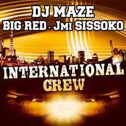 Dj Maze -Big Red -Jmi Sissoko International Crew