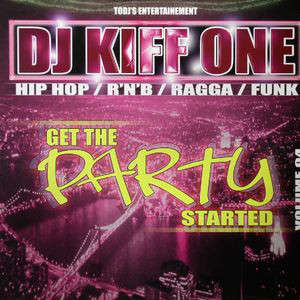 Dj Kiff One Get The Party Started Volume 04
