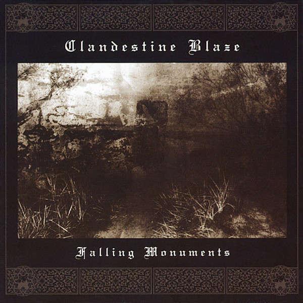 Clandestine Blaze Falling Monuments (CD-468. Sp. H. 2:7.)